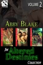 The Altered Destinies Collection, Volume 2 ebook by Abby Blake