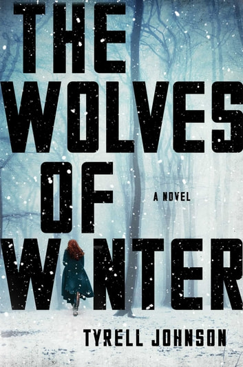 The Wolves of Winter - A Novel ebook by Tyrell Johnson