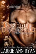 Destiny Disgraced ebook by Carrie Ann Ryan