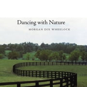 Dancing with Nature ebook by Morgan Dix Wheelock