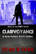 Street: Clairvoyance ebook by Ryan A. Span