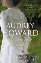 The Long Way Home eBook by Audrey Howard