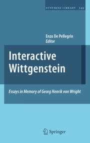 Interactive Wittgenstein - Essays in Memory of Georg Henrik von Wright ebook by Enzo De Pellegrin
