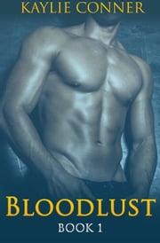 Bloodlust Book 1 ebook by Kaylie Conner