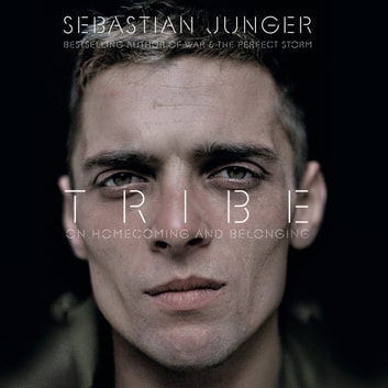 Tribe: On Homecoming and Belonging audiobook by Sebastian Junger