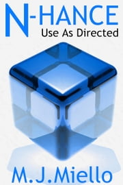 N-Hance: Use As Directed ebook by M.J. Miello