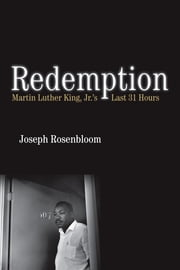 Redemption - Martin Luther King Jr.'s Last 31 Hours ebook by Joseph Rosenbloom
