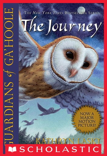 Guardians of Ga'Hoole #2: The Journey ebook by Kathryn Lasky