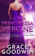 La sua principessa vergine eBook by