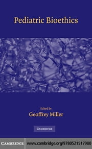 Pediatric Bioethics ebook by Miller, Geoffrey
