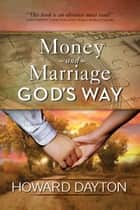 Money and Marriage God's Way 電子書 by Howard Dayton