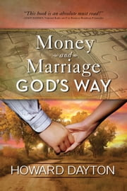 Money and Marriage God's Way ebook by Howard Dayton