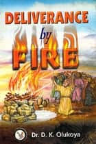 Deliverance by Fire ebook by