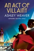 An Act of Villainy ebook by Ashley Weaver