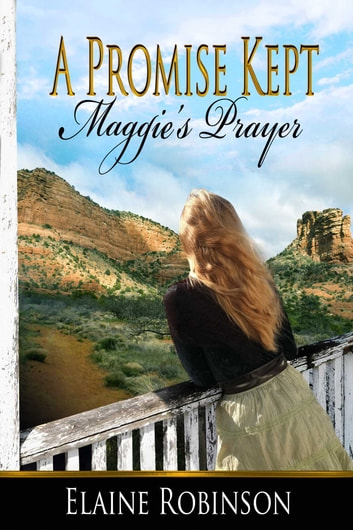 A Promise Kept [Maggie's Prayer] ebook by Elaine Robinson