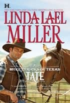 McKettricks of Texas: Tate (Mills & Boon M&B) (McKettricks of Texas, Book 2) ebook by Linda Lael Miller