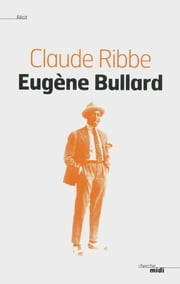 Eugène Bullard ebook by Claude RIBBE