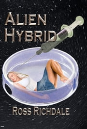 Alien Hybrid ebook by Ross Richdale