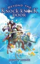Beyond The Knock Knock Door ebook by Scott Monk