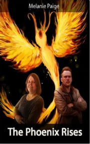 The Phoenix Rises ebook by Melanie Paige