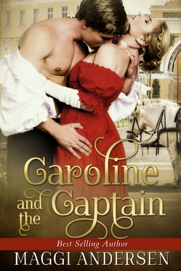 Caroline and the Captain ebook by Maggi Andersen