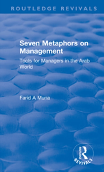 Seven Metaphors on Management: Tools for Managers in the Arab World - Tools for Managers in the Arab World ebook by F. Muna