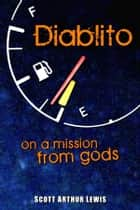 Diablito: On a Mission from Gods ebook by Scott Arthur Lewis