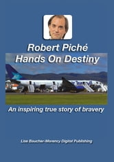 Robert Piché - Hands on Destiny ebook by Robert Piché