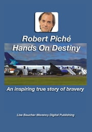 Robert Piché - Hands on Destiny ebook by Robert Piché,Pierre Cayouette,Lise Baucher-Morency