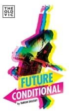 Future Conditional ebook by Tamsin Oglesby