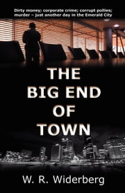 The Big End of Town ebook by W.R. Widerberg