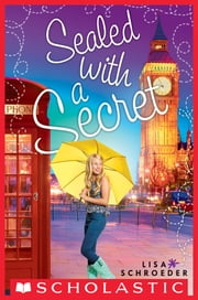 Sealed with a Secret ebook by Lisa Schroeder