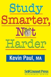 Study Smarter, Not Harder ebook by Kevin Paul