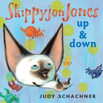 Skippyjon Jones Up and Down ebook by Judy Schachner