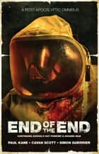 End of the End ebook by Paul Kane, Cavan Scott, Simon Guerrier