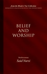 Belief And Worship ebook by Bediuzzaman Said Nursi