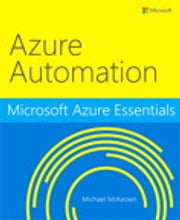 Microsoft Azure Essentials Azure Automation ebook by Michael McKeown