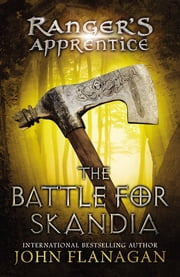 The Battle for Skandia - Book Four ebook by John A. Flanagan