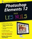 Photoshop Elements 12 Pour les Nuls ebook by Ted PODOVA, Barbara OBERMEIER