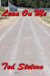 Lean On Me ebook by Ted Stetson