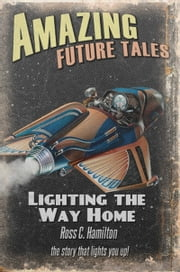 Lighting The Way Home ebook by Ross Hamilton