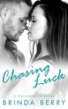 Chasing Luck ebook by Brinda Berry