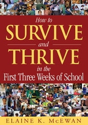 How to Survive and Thrive in the First Three Weeks of School ebook by Elaine K. McEwan-Adkins