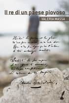 Il re di un paese piovoso ebook by Massa Valeria
