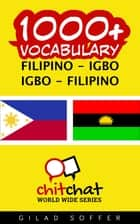 1000+ Vocabulary Filipino - Igbo ebook by Gilad Soffer