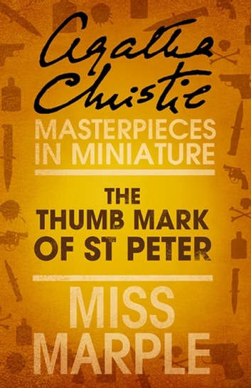 The Thumb Mark of St Peter: A Miss Marple Short Story ebook by Agatha Christie