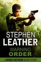Warning Order (A Spider Shepherd Short Story) ebook by Stephen Leather