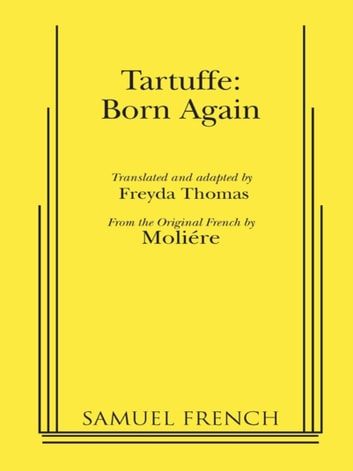 Tartuffe: Born Again ebook by Freyda Thomas