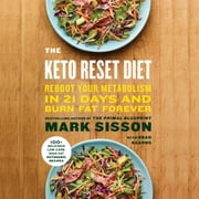 The Keto Reset Diet - Reboot Your Metabolism in 21 Days and Burn Fat Forever audiobook by Mark Sisson, Brad Kearns