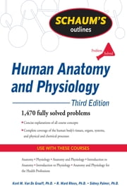 Schaum's Outline of Human Anatomy and Physiology, Third Edition ebook by Van de Graaff,Rhees,Palmer